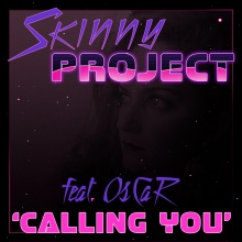 Skinny Project - Calling You (feat. OsCaR)