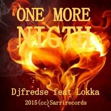 Djfredse feat Lokka - One More Night 2015(cc)Sarrirecords