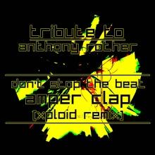 Don't Stop The Beat (Amper Clap's Xploid Remix)