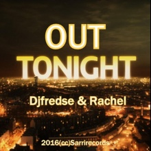Djfredse feat Rachel - Out Tonight