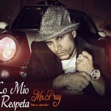 Mr Pray - Lo mio se respeta (Tiraera)