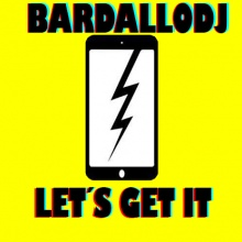 BardalloDj - Let´s get it (Original Mix)