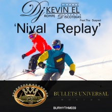 Dj Kevin El Rompe Discotekas feat.Tha Suspect - Nival Replay