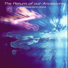 The Return of our Ancestors