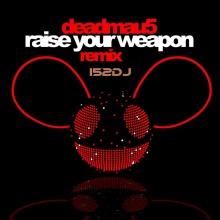 Deadmau5   Raise You weapon  (I52Dj Remix) Deep House