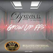 Dj Kevin El Rompe Discotekas - Grow Up FFS