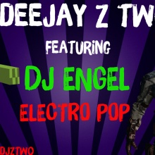 DEEJAY Z TWO FT DJ ENGEL ELECTRO POP