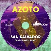 Azoto - San Salvador (Daniel Castillo Remix)