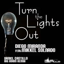 Diego Miranda ft. Mikkel Solnado - Turn The Lights Out (Daniel Castill