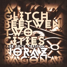 A Glitch Between Two Cities [Rare Rock Version] con Noraz