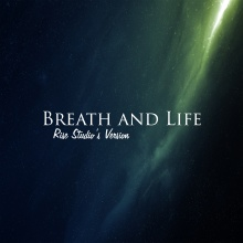 Breath and Life (Rise Studio's Version)