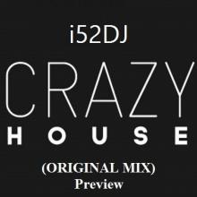 Crazy House (original Mix) i52Dj
