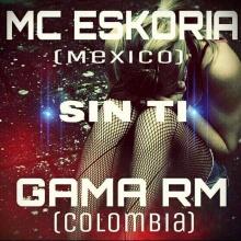 GAMA - Sin Ti (Con Eskoria & Efren Serrano)