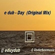 e Dub - Day (Original Mix)
