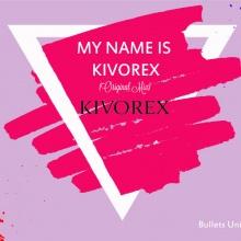 Kivorex - My Name Is Kivorex
