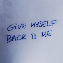 Give Myself Back To Me.