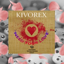 Kivorex ft. Thechno treason - Need Your Love
