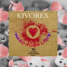 Kivorex ft. Thechno treason - Need Your Love