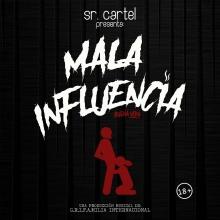 05. SR. CARTEL - MALA INFLUENCIA