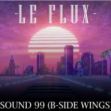 LE FLUX - Sound 99 (B-side wings)