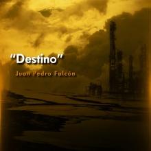Destino - Juan Pedro Falcón