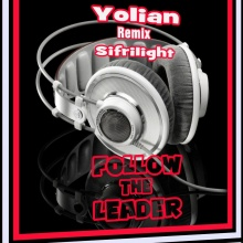 follow the leader djyolian_sifrilight remix