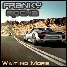 Franky Rocha - Wait No More