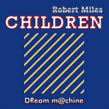 Robert Miles - Children (DReam m@chine)