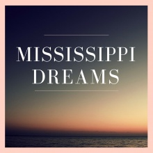Mississippi Dreams
