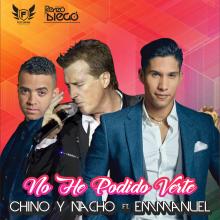 Chino y Nacho Ft. Emmanuel - No He Podido Verte