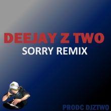DEEJAY Z TWO SORRY REMIX (JUSTIN BIEBER)