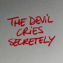 The Devil Cries Secretely