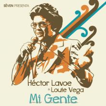 Héctor Lavoe Ft. Louie Vega - Mi Gente