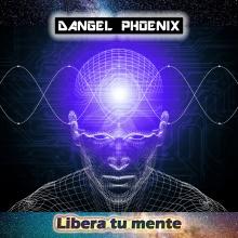 Dangel Phoenix - Libera tu mente