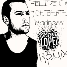 FELIPE C & JOE BERTÈ - Madness (JESUS LOPEZ DJ® Remix)