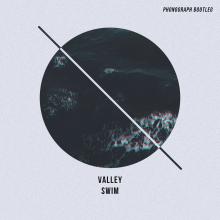 Valley - Swim (Phonograph Bootleg)