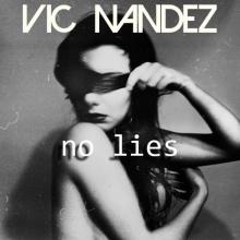 Vic Nandez - No Lies