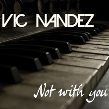 Vic Nandez - Not with you