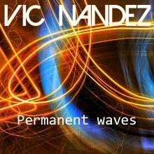 Vic Nandez - Permanent Waves