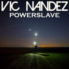 Vic Nandez - Powerslave