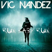 Vic Nandez - Run Baby Run