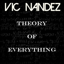 Vic Nandez - Theory Of Everything