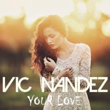 Vic Nandez - Your Love