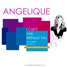 Angelique - I Can't Live Without You (Daniel Castillo Remix)