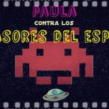 Paula contra los invasores del espacio