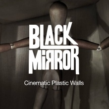 Cinematic plastic walls (Con Black Mirror)