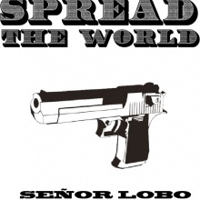 SPREAD THE WORD - SEÑOR LOBO