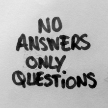 No Answers Only Questions