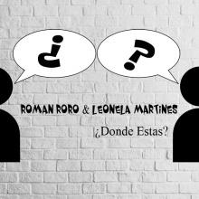 Roman Roro & Leonela Martines - ¿Donde estas?