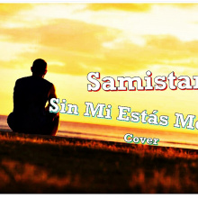 Sin mi estas mejor -Samistar- Cover Mc Josepz
